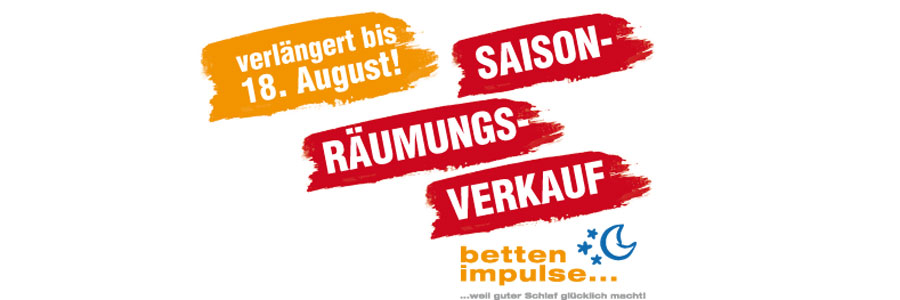 Saison-Räumungs-Aktion verlängert bis zum 18. August!